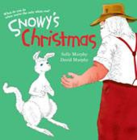 Snowy's Christmas by Sally Murphy