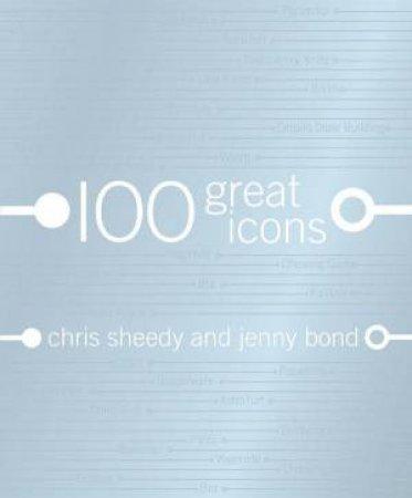 100 Great Icons by Chris Sheedy & Jenny Bond