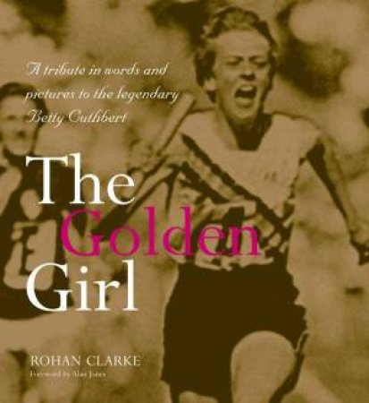 The Golden Girl by Rohan Clarke