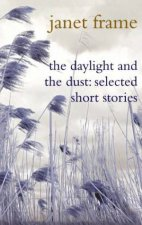 The Daylight and the Dust Selected Short Stories