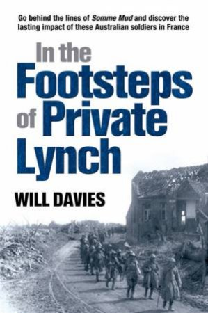 In The Footsteps Of Private Lynch By Will Davies 9781741666106