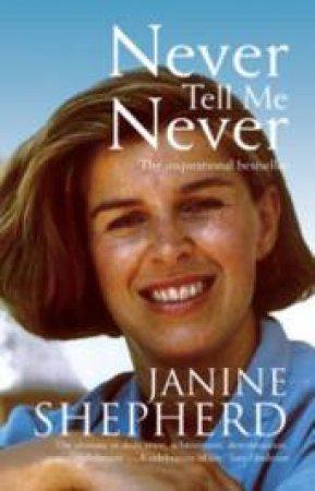Never Tell Me Never  by Janine Shepherd