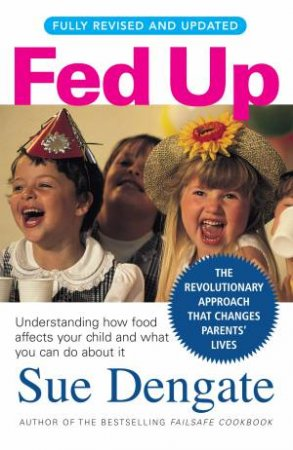 Fed Up (Fully Updated) by Sue Dengate