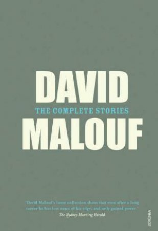 David Malouf: The Complete Stories