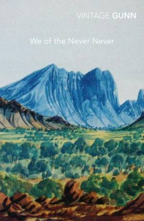 Vintage Classics: We Of The Never-Never