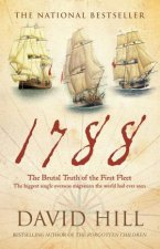 1788 The Brutal Truth of the First Fleet