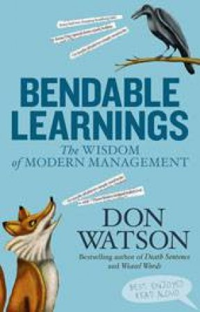 Bendable Learnings: The Wisdom of Modern Management by Don Watson