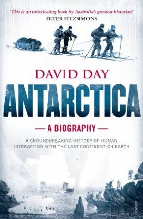 Antarctica: A Biography by David Day