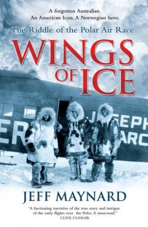 Wings of Ice: The Air Race to the Poles by Jeff Maynard