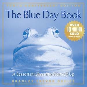 Blue Day Book, 10th Anniversary Ed by Bradley Trevor Greive