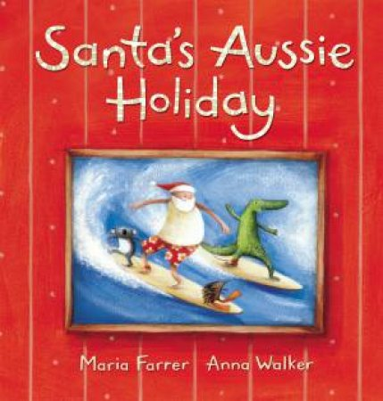 Santa's Aussie Holiday by Maria Farrer