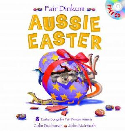 Fair Dinkum Aussie Easter plus CD by Colin Buchanan