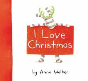 I Love Christmas by Anna Walker
