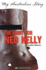My Australian Story The Hunt for Ned Kelly