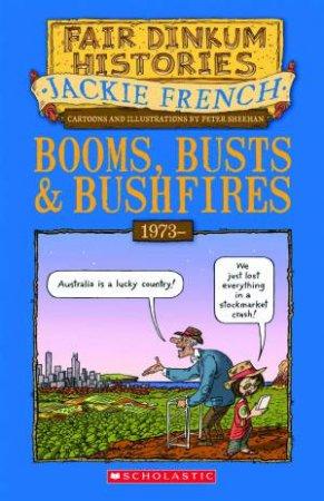 Fair Dinkum Histories #8: Booms, Busts and Bushfires