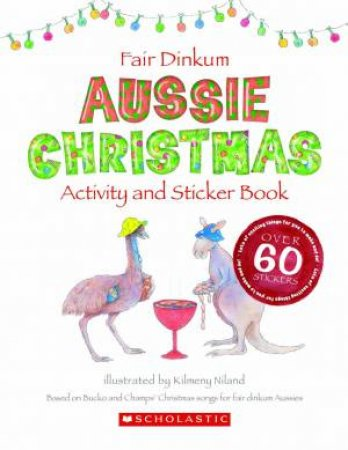 Fair Dinkum Aussie Christmas Activity and Sticker Book by Bucko and Champs