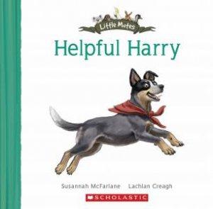 Little Mates: Helpful Harry by Susannah McFarlane