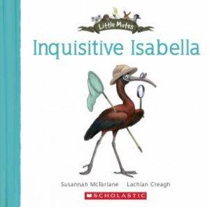 Little Mates: Inquisitive Isabella by Susannah McFarlane