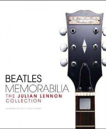 Beatles Memorabilia - The Julian Lennon Collection by Brian Southall & Julian Lennon