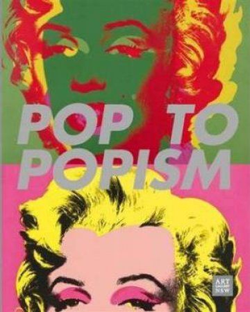 Pop to Popism by Wayne Tunnicliffe & Anneke Jaspers