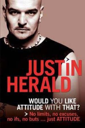 Would You Like Attitude With That? by Justin Herald