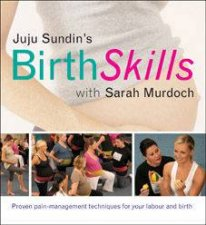 Birth Skills Proven PainManagement Techniques For Your Labour And Birth