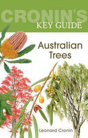 Cronin's Key Guide: Australian Trees by Leonard Cronin