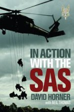 In Action with the SAS by David Horner & Neil Thomas