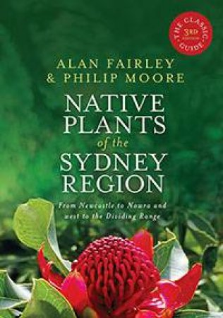 Native Plants Of The Sydney Region by Alan Fairley & Philip Moore
