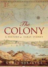 Colony A History of Early Sydney