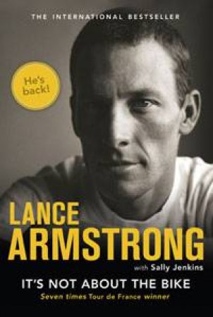 It's Not About the Bike: My Journey Back to Life by Lance Armstrong & Sally Jenkins