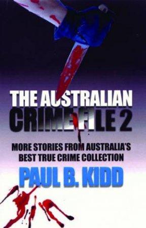 Australian Crime File 2 by Paul B Kidd