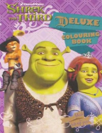 Shrek The Third Deluxe Colouring Book by Unknown