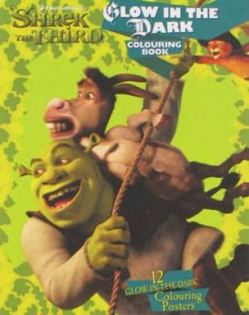 Shrek The Third Glow In The Dark Colouring Book by Unknown
