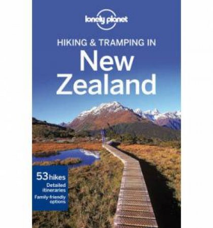 Lonely Planet: Hiking & Tramping in New Zealand - 7th ed