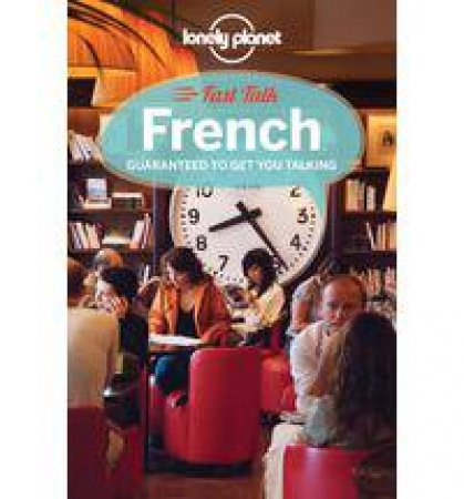 Lonely Planet Fast Talk: French - 3rd Ed