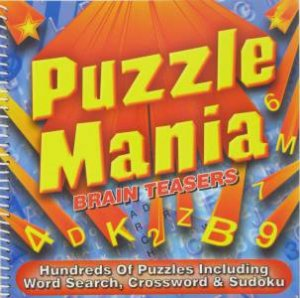 Puzzle Mania: Brain Teasers by Various