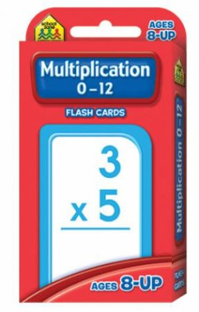School Zone Flashcards: Multiplication 0-12 (Revised)