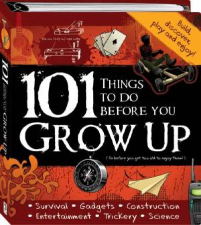 101 Things to Do Before You Grow Up by Various