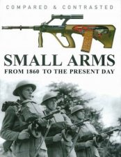 Compared  Contrasted Small Arms