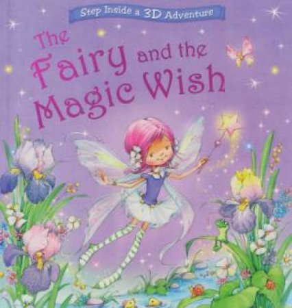 Fairy And The Magic Wish, A 3-D Adventure by Nicola Baxter - 9781741835311  - QBD Books