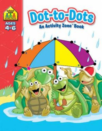 School Zone: Activity Zone Deluxe Workbook: Dot-To-Dots - Ages 4-6