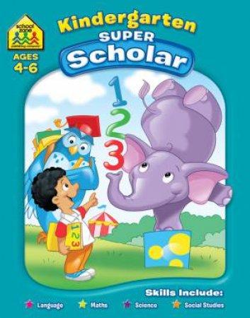 School Zone: Super Deluxe Workbook: Kindergarten Scholar (4+)