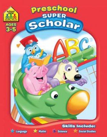 School Zone: Super Deluxe Workbook: Preschool Scholar (3+)