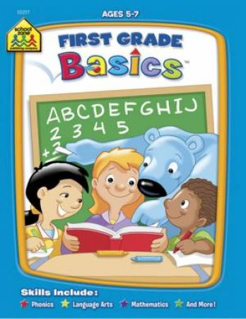 School Zone: Basics Deluxe Workbook: First Grade Basics (5-7) by Various