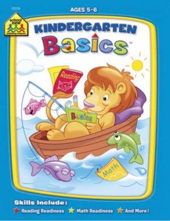 School Zone: Basics Deluxe Workbook: Kindergarten Basics (4-6) by Various