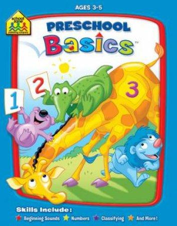 School Zone: Basics Deluxe Workbook: Preschool Basics
