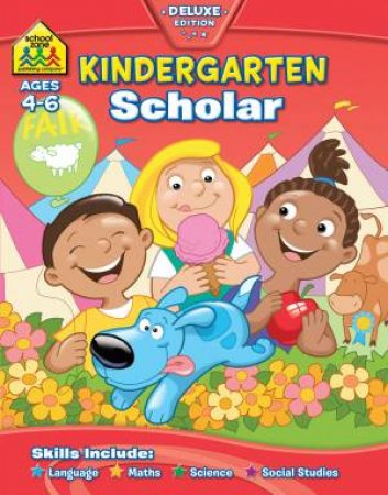 School Zone: Scholar Deluxe Workbook: Kindergarten Scholar by Various