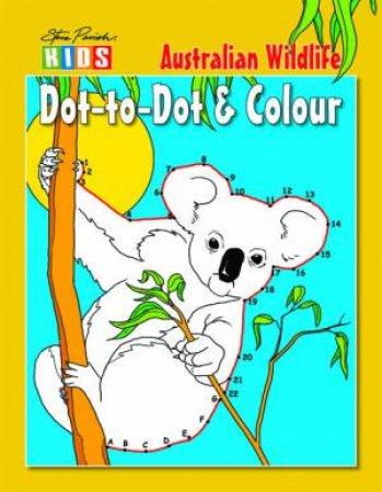 Steve Parish Kids: Dot to Dot & Colour Wildlife