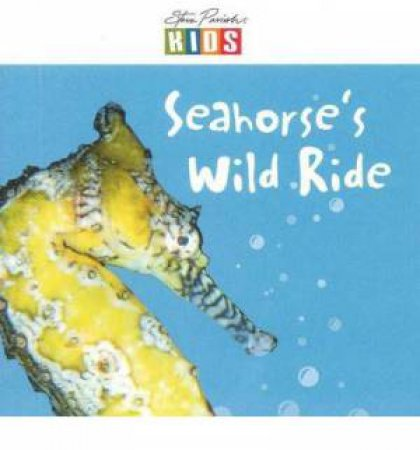 Steve Parish Early Reader: Seahorse